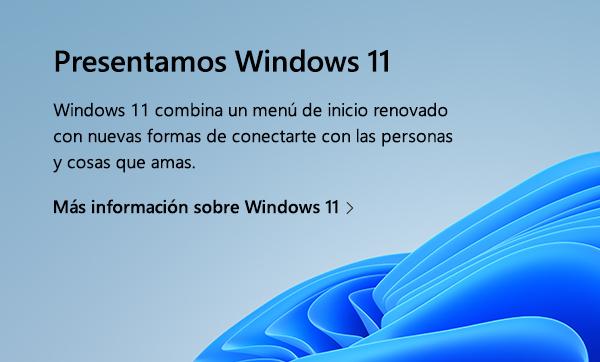 Presentamos Windows 11. Windows 11 combina un menú de inicio renovado con nuevas formas de conectarte con las personas y  cosas que amas. Más información sobre Windows 11.